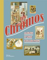Les chromos : album d'une collection