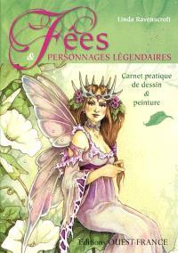 Fées & personnages légendaires : carnet pratique de dessin & peinture