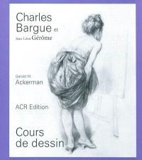 Charles Bargue, avec le concours de Jean-Léon Gérôme : cours de dessin