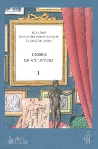 Dessins de sculpteurs. Volume 1