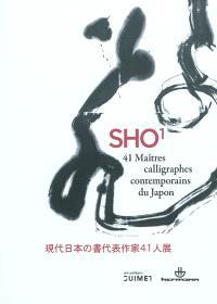 Sho 1 : 41 maîtres calligraphes contemporains du Japon