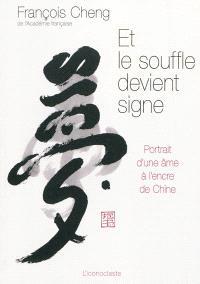 Et le souffle devient signe : portrait d'une âme à l'encre de Chine