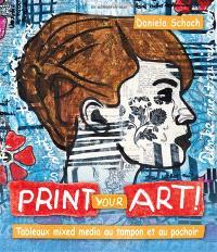 Print your art ! : tableaux mixed media au tampon et au pochoir !