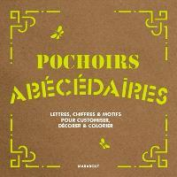 Pochoirs abécédaires : lettres, chiffres & motifs pour customiser, décorer & colorier