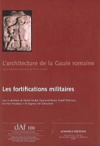 L'architecture de la Gaule romaine. Volume 1, Les fortifications militaires