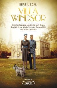 Villa Windsor : la demeure secrète de lady Diana, Dodi Al-Fayed, Wallis Simpson, Edouard VIII et Charles de Gaulle