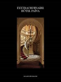 L'extraordinaire hôtel Païva