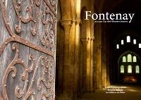 Fontenay : au coeur d'un chef-d'oeuvre cistercien