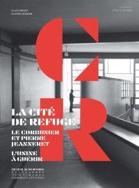 La Cité de refuge, Le Corbusier et Pierre Jeanneret : l'usine à guérir