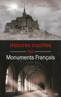 Histoires insolites des monuments français