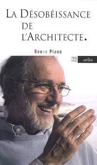 La désobéissance de l'architecte : conversation avec Renzo Cassigoli