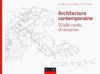 Architecture contemporaine : 50 bâtiments d'exception
