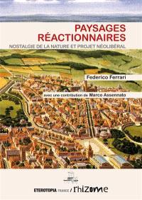 Paysages réactionnaires : nostalgie de la nature et projet néolibéral