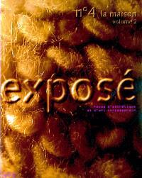 Exposé. n° 4, La maison : volume 2