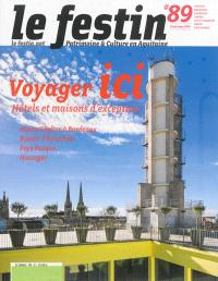 Festin (Le). n° 89, Voyager ici : hôtels et maisons d'exception
