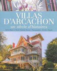 Villas d'Arcachon : un siècle d'histoires