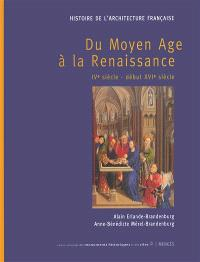 Histoire de l'architecture française, Du Moyen Age à la Renaissance : IVe siècle-début XVIe siècle