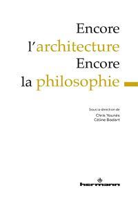 Encore l'architecture, encore la philosophie