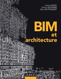 BIM et architecture : programmation, conception, construction, exploitation