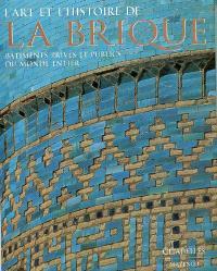 L'art et l'histoire de la brique : bâtiments privés et publics du monde entier