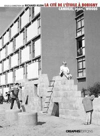 La cité de l'Etoile à Bobigny : un modèle de logement social : Candilis, Josic, Woods
