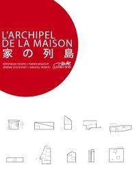 L'archipel de la maison : une architecture domestique au Japon