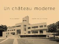 Un château moderne : villa Cavrois, Robert Mallet-Stevens