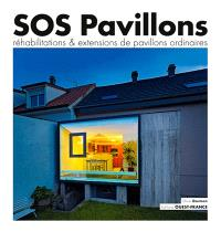 SOS pavillons : réhabilitations et extensions de pavillons ordinaires