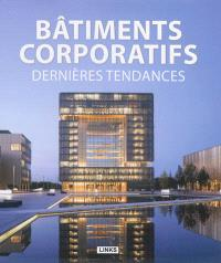 Bâtiments corporatifs, dernières tendances