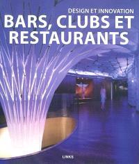 Design et innovation : bars, clubs et restaurants
