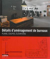 Détails d'aménagement de bureaux : plans, coupes, élévations