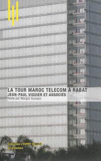 La tour Maroc Télécom à Rabat : Jean-Paul Viguier et associés
