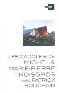 Les Cadoles de Michel & Marie-Pierre Troisgros : avec Patrick Bouchain