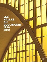 Les halles du Boulingrin : 1920-2012