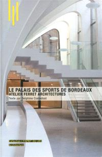 Le palais des sports de Bordeaux : atelier Ferret architectures