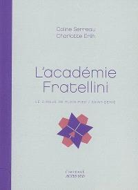 L'académie Fratellini : le cirque de plain-pied, Saint-Denis