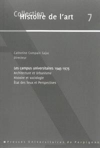 Les campus universitaires : 1945-1975 : architecture et urbanisme, histoire et sociologie, état des lieux et perspectives