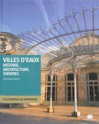 Villes d'eaux : histoire, architecture, thermes