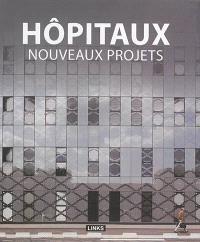 Hôpitaux : nouveaux projets