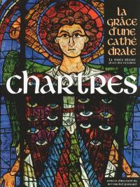 Chartres : la grâce d'une cathédrale