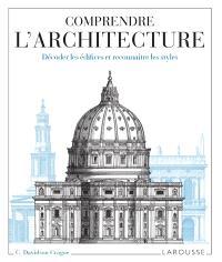 Comprendre l'architecture : décoder les édifices et reconnaître les styles