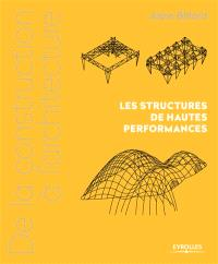 De la construction à l'architecture. Volume 3, Les structures de hautes performances