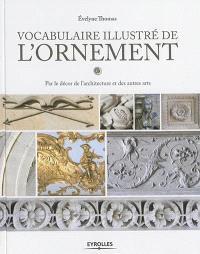 Vocabulaire illustré de l'ornement : par le décor de l'architecture et des autres arts