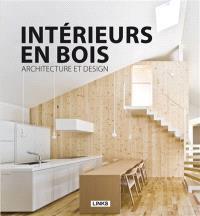 Intérieurs en bois : architecture et design