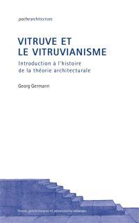 Vitruve et le vitruvianisme : introduction à l'histoire de la théorie architecturale
