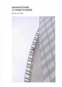 Architecture : 10 voies d'accès