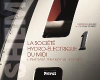 La société hydro-électrique du Midi : l'énergie grandeur nature