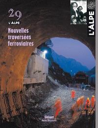Alpe (L'). n° 29, Nouvelles traversées ferroviaires
