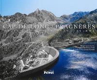 Cap-de-Long, Pragnères : un barrage pour deux vallées