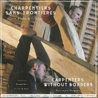 Charpentiers sans frontières : l'atelier de Normandie = Carpenters without borders : workshop in Normandy